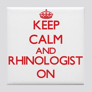 Keep Calm and Rhinologist ON Tile Coaster