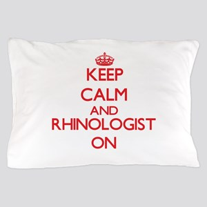 Keep Calm and Rhinologist ON Pillow Case