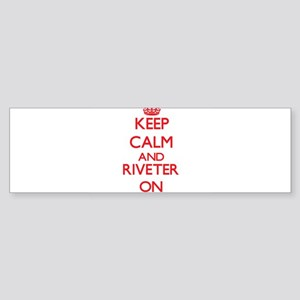 Keep Calm and Riveter ON Bumper Sticker