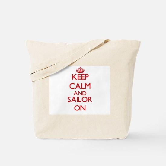 Keep Calm and Sailor ON Tote Bag