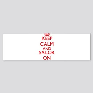 Keep Calm and Sailor ON Bumper Sticker