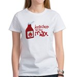 Ketchup to the Max Women's T-Shirt