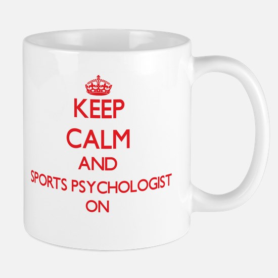 Keep Calm and Sports Psychologist ON Mugs