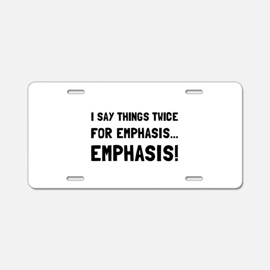 Twice For Emphasis Aluminum License Plate