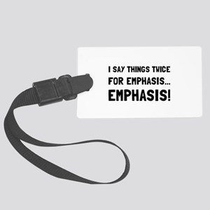 Twice For Emphasis Luggage Tag