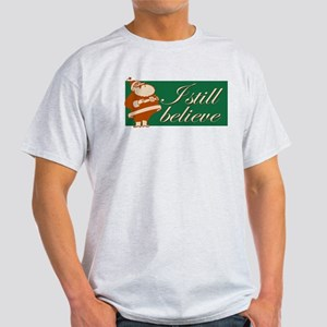 Ash Grey T-Shirt. I still believe in Santa.