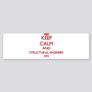 Keep Calm and Structural Engineer O Bumper Sticker