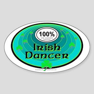 100 PERCENT IRISH DANCER Sticker (Oval)