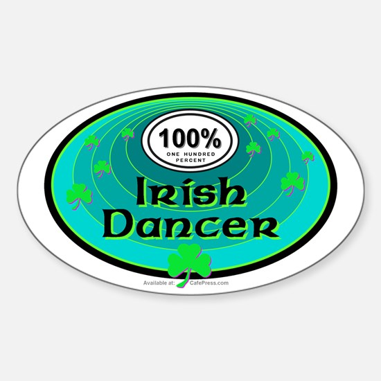 100 PERCENT IRISH DANCER Sticker (Oval)