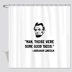 Lincoln Good Tacos Shower Curtain