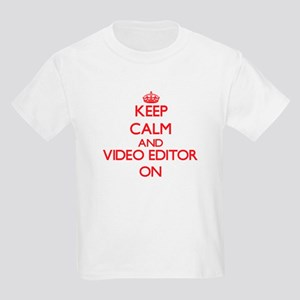 Keep Calm and Video Editor ON T-Shirt