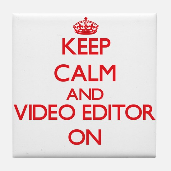 Keep Calm and Video Editor ON Tile Coaster
