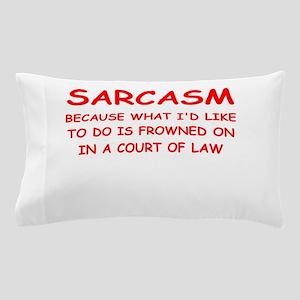 sarcasm Pillow Case