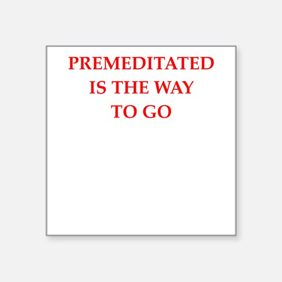 premeditated Sticker