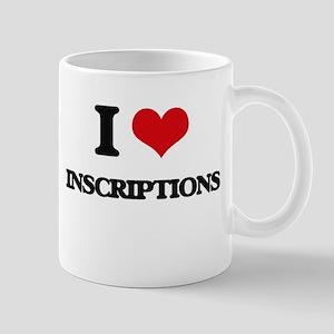 I Love Inscriptions Mugs