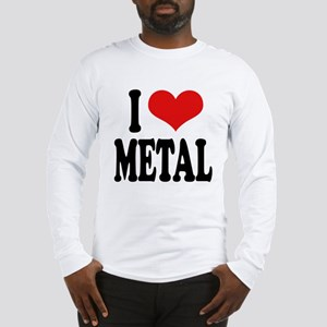 I Love Metal Long Sleeve T-Shirt