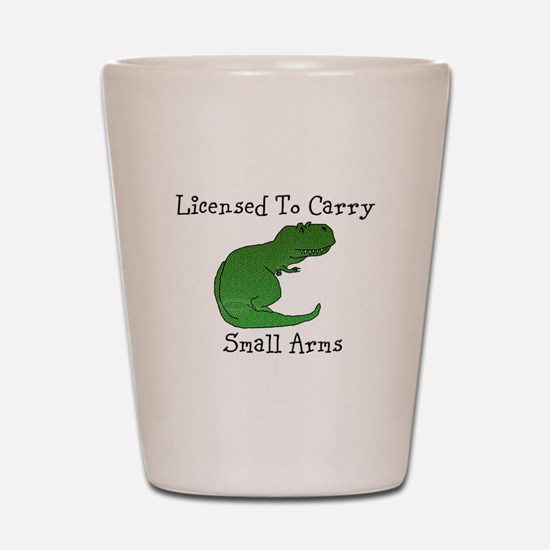 T-Rex - Licensed To Carry Small Arms Shot Glass
