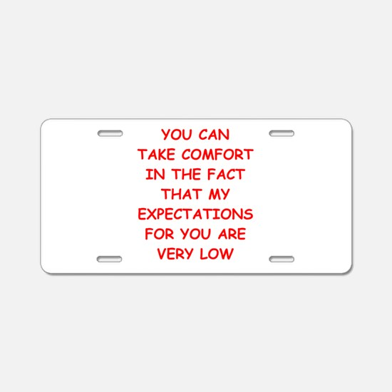 low expectations Aluminum License Plate