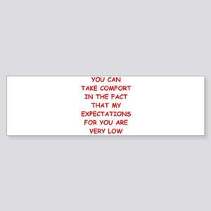 low expectations Bumper Sticker