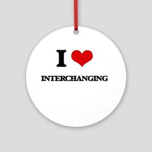 I Love Interchanging Ornament (Round)