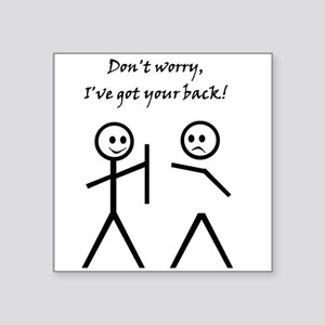 Don't worry, I've got your back! Sticker