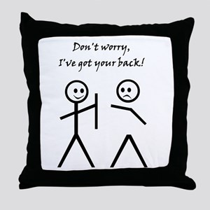 Don't worry, I've got your back! Throw Pillow