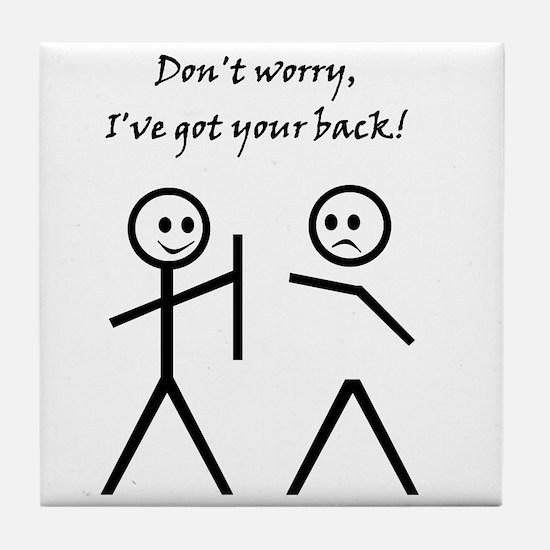 Don't Worry, I've Got Your Back! Tile Coas