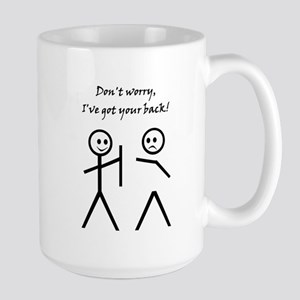 Don't worry, I've got your back! Mugs
