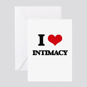 I Love Intimacy Greeting Cards