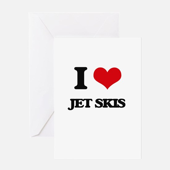 I Love Jet Skis Greeting Cards