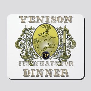 Venison its whats for dinner Mousepad