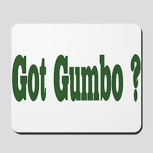 Got Gumbo Mousepad