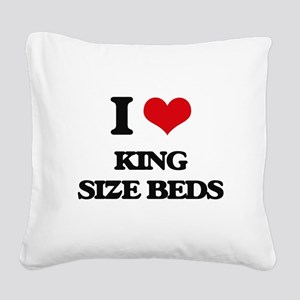 I Love King Size Beds Square Canvas Pillow