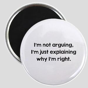 I'm Not Arguing Magnet