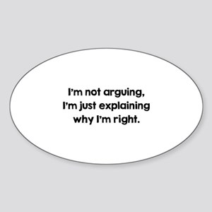I'm Not Arguing Sticker (Oval)