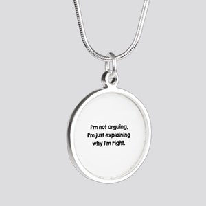 I'm Not Arguing Silver Round Necklace