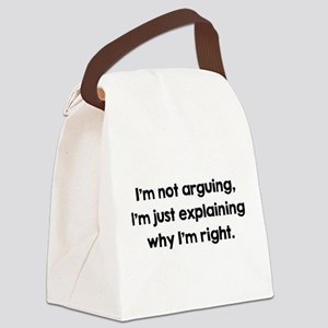 I'm Not Arguing Canvas Lunch Bag