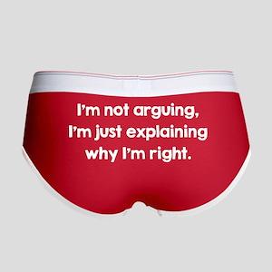 I'm Not Arguing Women's Boy Brief