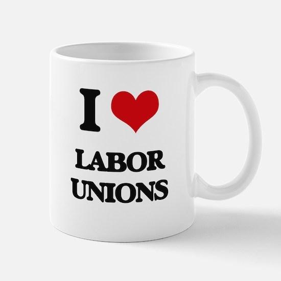 I Love Labor Unions Mugs