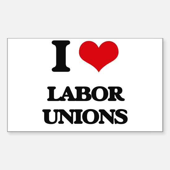 I Love Labor Unions Decal