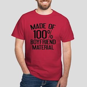 Made Of 100% Boyfriend Material Dark T-Shirt