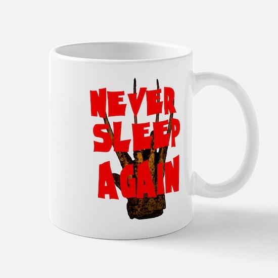NEVER SLEEP AGAIN Mugs