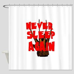 NEVER SLEEP AGAIN Shower Curtain