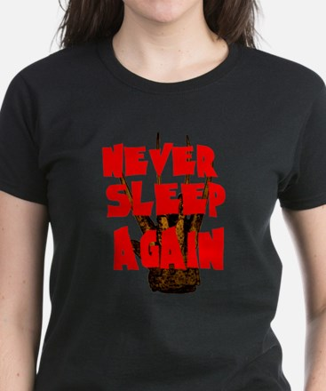 NEVER SLEEP AGAIN T-Shirt