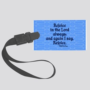 Philippians 4:4 Rejoice blue Large Luggage Tag