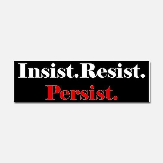 Insist Resist Persist Red Car Magnet 10 x 3