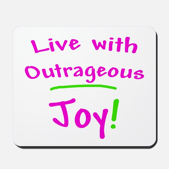 Pink Live With Outrageous Joy Mousepad