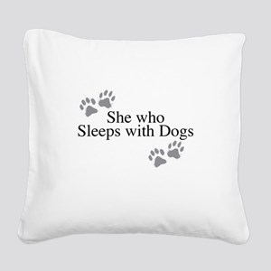 she who sleeps with dogs Square Canvas Pillow
