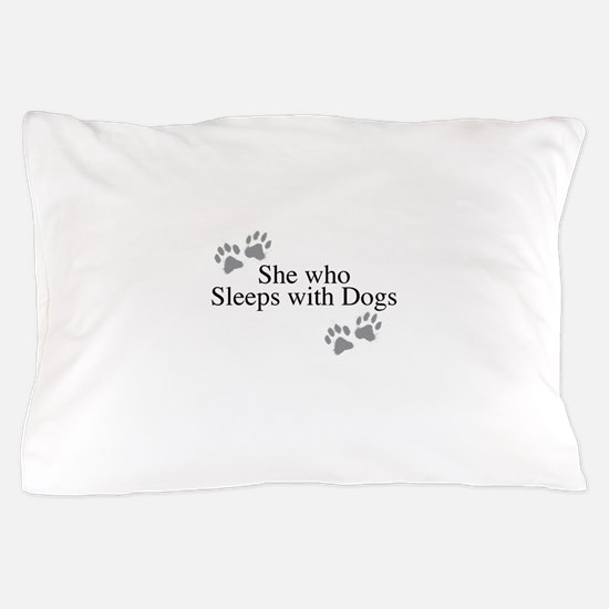 she who sleeps with dogs Pillow Case