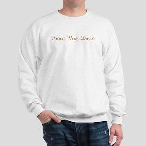 Future Mrs. Davis  Sweatshirt